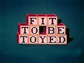 Fit To Be Toyed Video