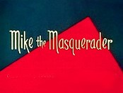 Mike The Masquerader Cartoon Picture