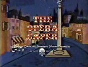 The Opera Caper The Cartoon Pictures