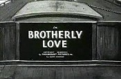 Brotherly Love Video