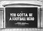 You Gotta Be A Football Hero Video