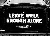 Leave Well Enough Alone Unknown Tag: 'pic_title'