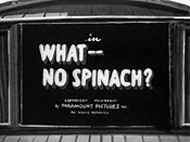 What-- No Spinach? Video