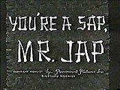You're A Sap, Mr. Jap Cartoon Picture