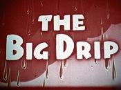 The Big Drip Cartoon Picture
