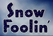 Snow Foolin' Cartoon Picture