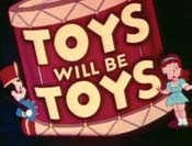 Toys Will Be Toys Cartoon Picture