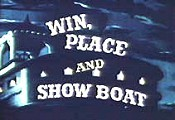 Win, Place And Showboat Cartoon Picture