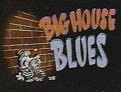 Big House Blues Cartoon Character Picture