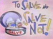 To Salve And Salve Not! Pictures In Cartoon