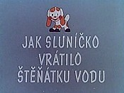 Jak Slunicko Vratilo Stenatku Vodu (How The Sun Returned Water To The Puppy) Free Cartoon Pictures