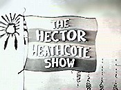 The Hector Heathcote Show Pictures Of Cartoon Characters