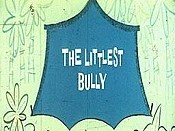 The Littlest Bully Cartoon Picture