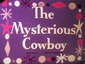 The Mysterious Cowboy The Cartoon Pictures