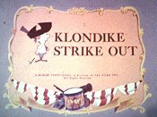 Klondike Strike Out Cartoon Picture