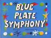 Blue Plate Symphony The Cartoon Pictures