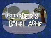 Clobber's Ballet Ache Cartoon Picture