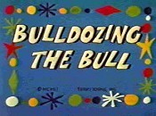 Bulldozing The Bull Pictures Of Cartoons