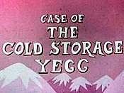 Case Of The Cold Storage Yegg Cartoon Picture