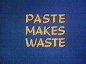 Paste Makes Waste Unknown Tag: 'pic_title'