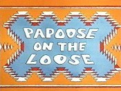 Papoose On The Loose Picture To Cartoon
