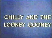 Chilly And The Looney Gooney Cartoon Character Picture