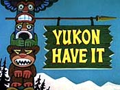 Yukon Have It Cartoon Picture