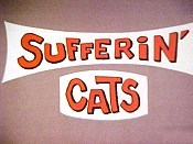 Sufferin' Cats Cartoon Character Picture
