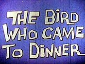 The Bird Who Came To Dinner Cartoon Picture