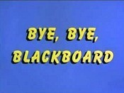 Bye, Bye, Blackboard Cartoon Picture