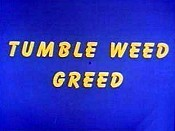 Tumble Weed Greed Free Cartoon Picture