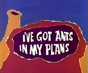 I've Got Ants In My Plans Cartoon Picture