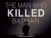 The Man Who Killed Batman Cartoon Character Picture