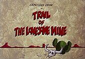Trail Of The Lonesome Mine Cartoon Picture