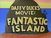 Daffy Duck's Movie: Fantastic Island Pictures To Cartoon