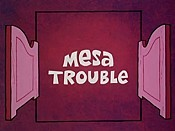 Mesa Trouble Cartoon Picture