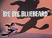 Bye, Bye Bluebeard Cartoon Picture