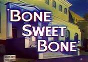 Bone Sweet Bone Cartoon Picture