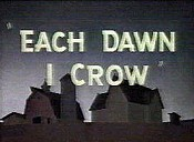 Each Dawn I Crow Cartoon Picture