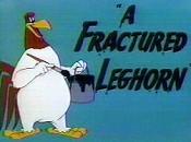A Fractured Leghorn Cartoon Picture