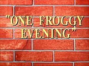 One Froggy Evening The Cartoon Pictures
