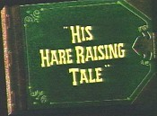 His Hare Raising Tale Video