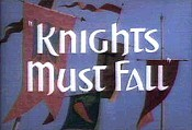 Knights Must Fall The Cartoon Pictures