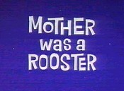 Mother Was A Rooster Cartoon Picture