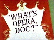 What's Opera, Doc? Pictures In Cartoon
