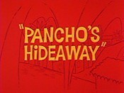 Pancho's Hideaway Picture Into Cartoon