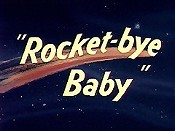 Rocket-Bye Baby Picture Into Cartoon