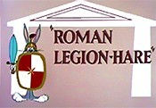 Roman Legion-Hare The Cartoon Pictures