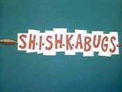 Shishkabugs Video