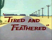 Tired And Feathered The Cartoon Pictures